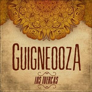 Los Tuercas Guigneooza