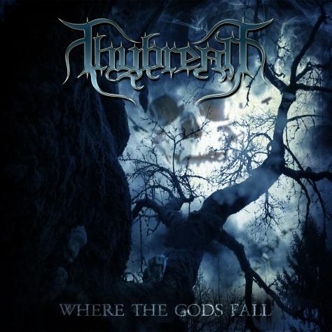 Nuevo disco de Thybreath where the gods fall-cover