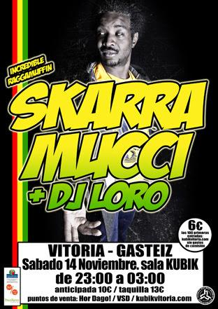 SKARRA MUCCI + DJ LORO