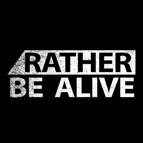 Rather Be Alive 2
