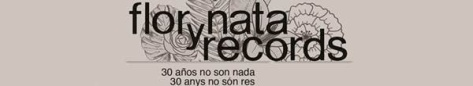 Flor y Nata Records - 30 años no son nada - 30 anys no són res